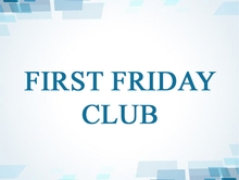 First Friday Club