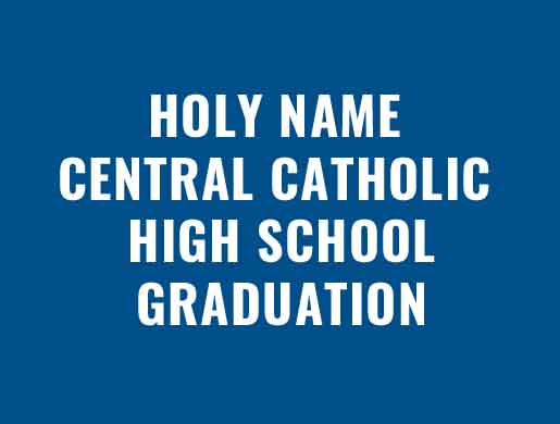 Holy Name Central Catholic High School Graduation